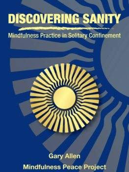 Discovering Sanity: Mindfulness Practive in Solitary Confinement